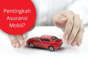 Memilih Asuransi Mobil Murah dan Bagus